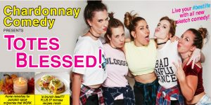 Chardonnay Comedy Presents Totes Blessed